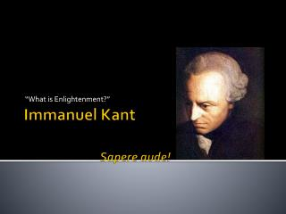 Immanuel Kant Sapere aude !