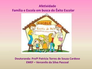 Afetividade  Família e Escola em busca do Êxito Escolar