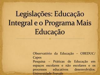Legislações: Educação Integral e o Programa Mais Educação
