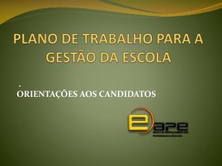 PLANO DE TRABALHO PARA A GESTÃO DA ESCOLA