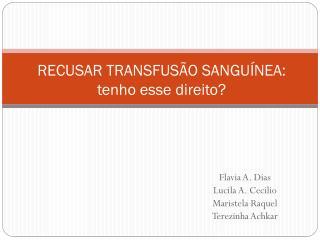 RECUSAR TRANSFUSÃO SANGUÍNEA: tenho esse direito?
