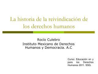 La historia de la reivindicación de los derechos humanos