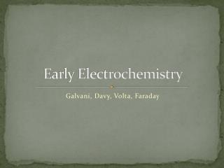 Early Electrochemistry