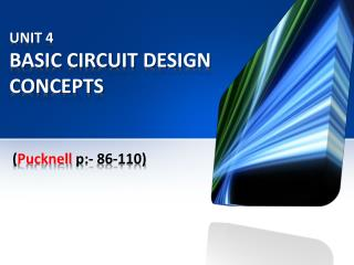 UNIT 4 BASIC CIRCUIT DESIGN CONCEPTS