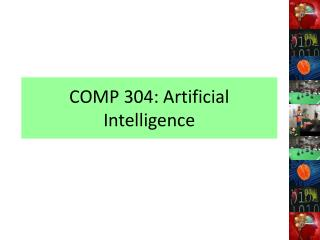 COMP 304: Artificial Intelligence