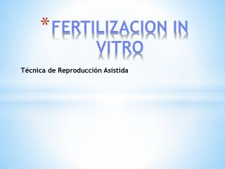 FERTILIZACION IN VITRO