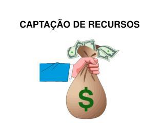 CAPTA��O DE RECURSOS