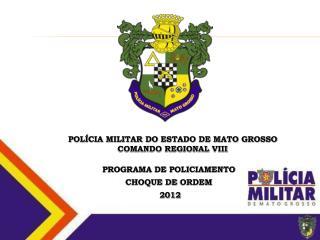 POLÍCIA MILITAR DO ESTADO DE MATO GROSSO COMANDO REGIONAL  VIII