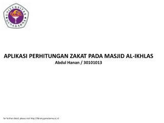 APLIKASI PERHITUNGAN ZAKAT PADA MASJID AL-IKHLAS Abdul Hanan / 30101013