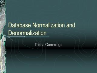 Database Normalization and Denormalization