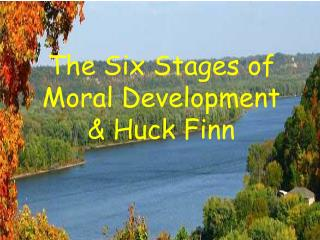 The Six Stages of Moral Development & Huck Finn
