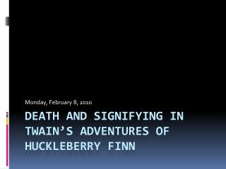Death and Signifying in Twain's Adventures of Huckleberry Finn