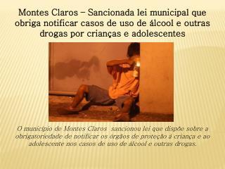 slide montes claros sanciona lei municipal alcool drogas