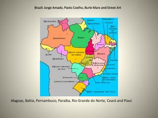 Brazil:  Jorge Amado , Paolo  Coelho ,  Burle  Marx and  Street Art