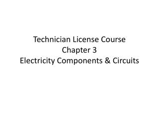 Technician License Course Chapter  3 Electricity Components & Circuits