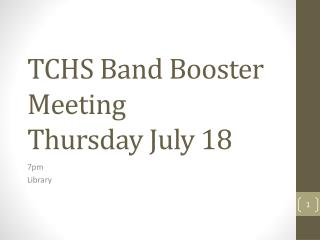 TCHS Band Booster Meeting Thursday July 18
