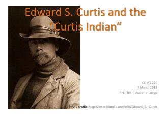 "Edward S. Curtis and the  ""Curtis Indian"""