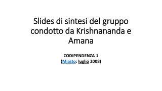 Slides  di sintesi del gruppo  condotto da  Krishnananda  e  Amana