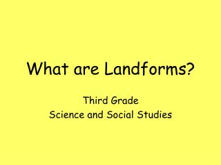 What are Landforms