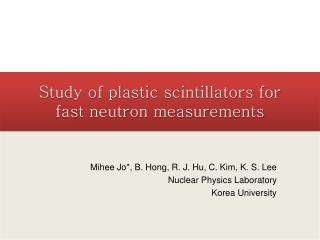 Study of plastic  scintillators  for fast neutron measurements