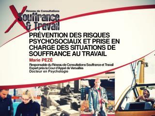 PRÉVENTION DES RISQUES PSYCHOSOCIAUX ET PRISE EN CHARGE DES SITUATIONS DE SOUFFRANCE AU TRAVAIL