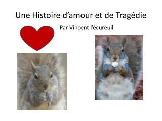 Une Histoire d'amour et de Tragédie