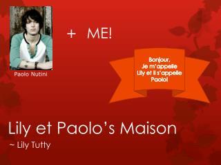 Lily et Paolo's  M aison