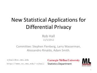 New Statistical Applications for Differential Privacy