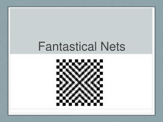 Fantastical Nets