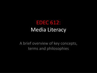 EDEC  612: Media Literacy