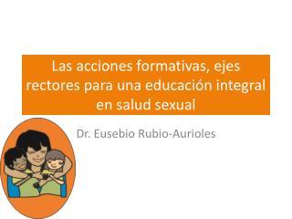Las acciones formativas, ejes rectores para una educación integral en salud sexual