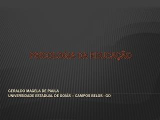 GERALDO MAGELA DE PAULA  UNIVERSIDADE ESTADUAL DE GOIÁS – CAMPOS BELOS - GO