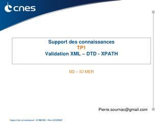 Support des  connaissances TP1 Validation XML – DTD - XPATH