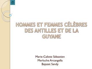 HOMMES ET FEMMES CÉLÈBRES DES ANTILLES ET DE LA GUYANE