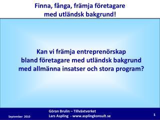 Göran Brulin – Tillväxtverket Lars Aspling  - www.asplingkonsult.se