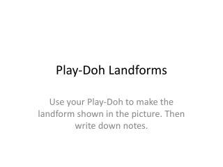 Play- Doh  Landforms