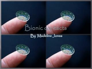 Bionic contacts