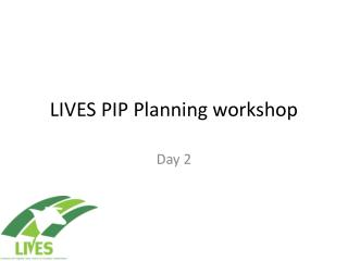 LIVES PIP Planning workshop