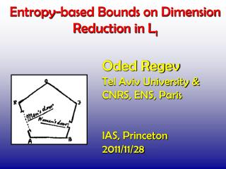 Entropy-based Bounds on Dimension Reduction in L 1
