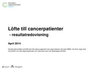LÖFTE 1: Alla cancerpatienter i regionen  ska få behandling inom fyra veckor