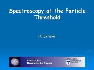 Spectroscopy  at  the Particle Threshold
