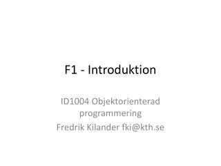 F1 - Introduktion