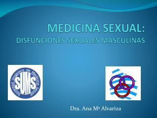 MEDICINA SEXUAL: DISFUNCIONES SEXUALES MASCULINAS