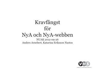 Kravfångst  för  NyA och NyA-webben NUAK 2012-09-26  Anders Arnebert, Katarina Eriksson Nastos