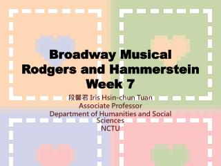 Broadway Musical Rodgers and Hammerstein Week 7