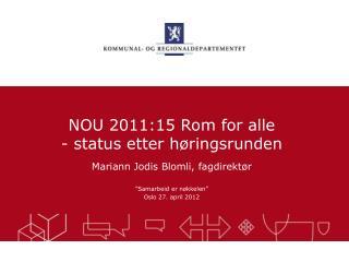 NOU 2011:15 Rom for alle  - status etter høringsrunden