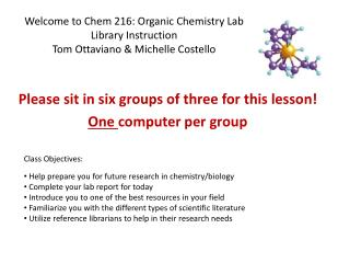 Please sit in six groups of three for this lesson ! One  computer per group