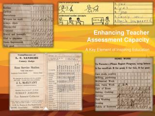 Enhancing Teacher  Assessment Capacity