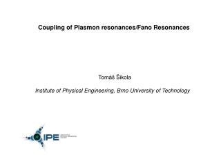 Coupling of Plasmon resonances/ Fano  Resonances