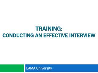 Training: conducting an effective interview